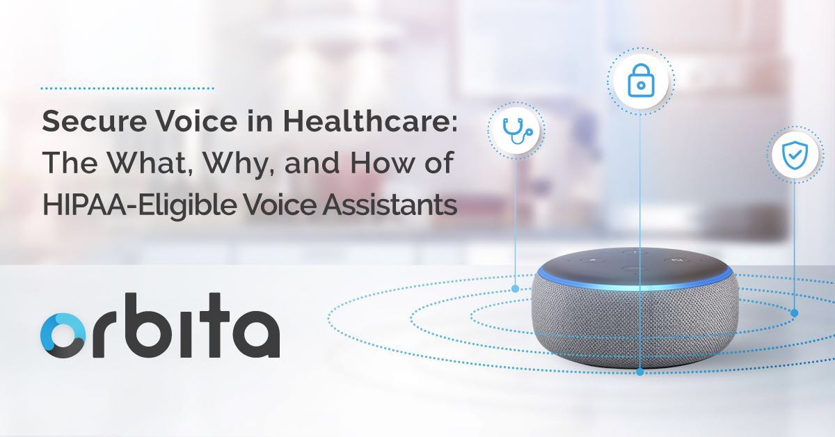Secure Voice in Healthcare: The What, Why and How of HIPAA-Eligible Voice Assistants